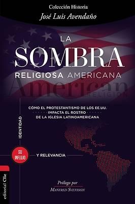 Picture of La Influencia del Protestantismo de Los Ee. Uu. O La 'American Religion' En El Mundo Evangélico