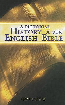 Picture of A Pictorial History of Our English Bible