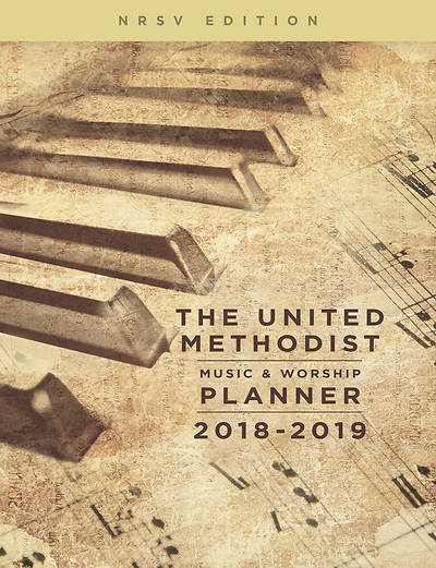 The United Methodist Music & Worship Planner 2018-2019 NRSV Edition