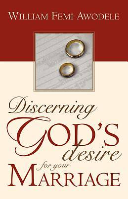 Discerning Gods Desire for Your Marriage