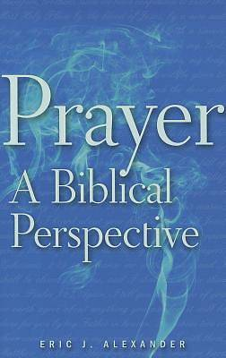 Picture of Prayer, a Biblical Perspective