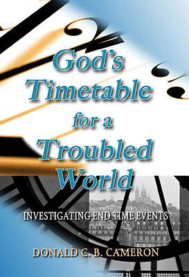 Picture of God's Timetable for a Troubled World