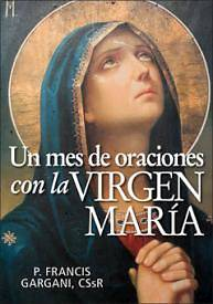 Un Mes de Oraciones Con la Virgen Maria = A Month of Prayer to the Virgin Mary