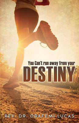 You Cant Run Away from Your Destiny Subtitle Additional Cover Text Author Website Imprint Xulon Press