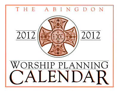 Abingdon Worship Planning Calendar 2012