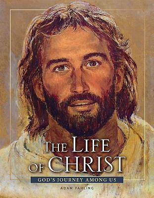 Picture of The Life of Christ - Revised 3rd Edition