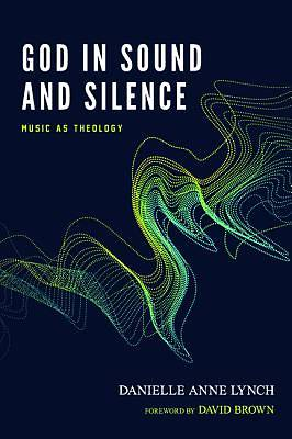 God in Sound and Silence