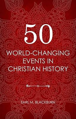 Picture of 50 World Changing Events in Christian History