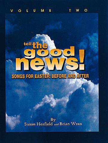 Tell the Good News Choral Book