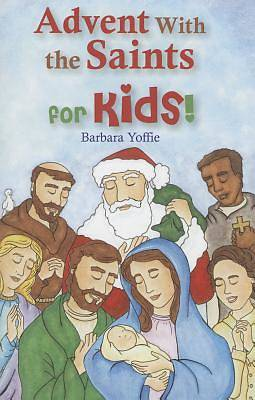Advent with the Saints--For Kids!