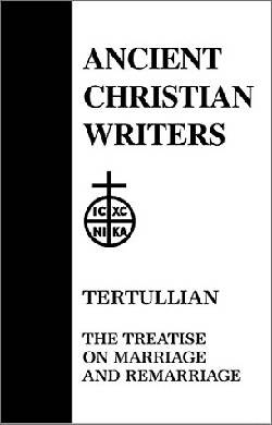 Tertullian, Treatise on Marriage & Remarriage
