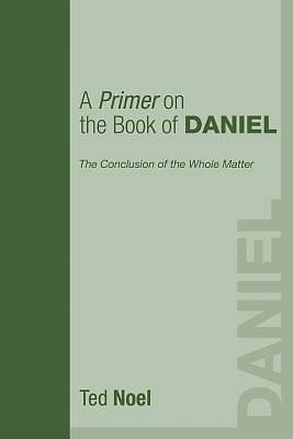 Picture of A Primer on the Book of Daniel