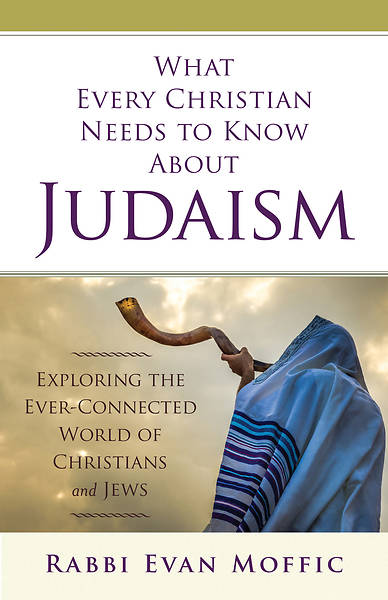 Picture of What Every Christian Needs to Know About Judaism