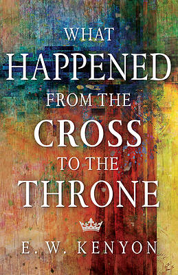 Picture of What Happened from the Cross to the Throne