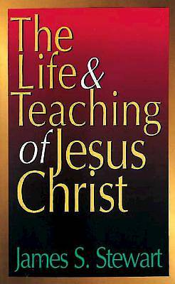 The Life & Teaching of Jesus Christ