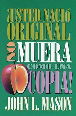 Picture of Usted Nacio Original, No Muera Como Una Copia! = You're Born an Original, Don't Die a Copy!
