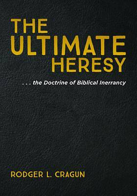 Picture of The Ultimate Heresy