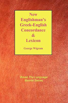 The New Englishmans Greek Concordance and Lexicon