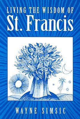 Picture of Living the Wisdom of St. Francis