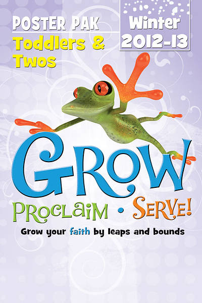 Grow, Proclaim, Serve! Toddlers & Twos Poster Pak Winter 2012-13