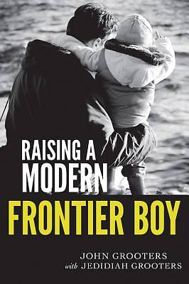 Raising a Modern Frontier Boy [ePub Ebook]