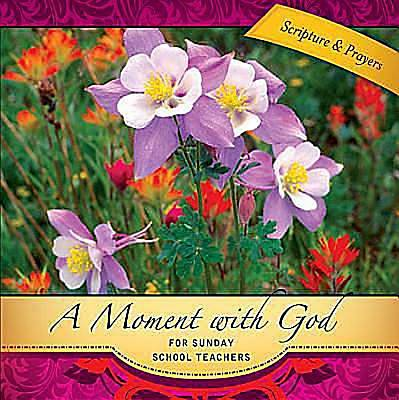 A Moment with God for Sunday School Teachers