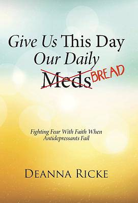 Picture of Give Us This Day Our Daily Meds (Bread)