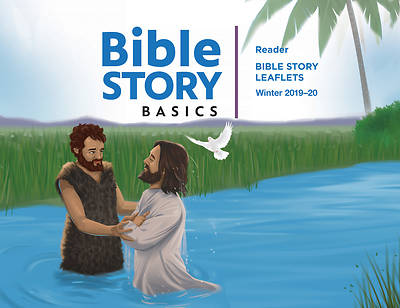 Bible Story Basics Readers Leaflets Winter 2019-2020