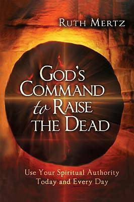 Gods Command to Raise the Dead