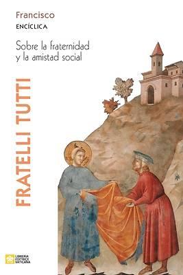 Picture of Fratelli tutti. Carta encíclica sobre la fraternidad y la amistad social
