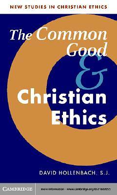 The Common Good and Christian Ethics [Adobe Ebook]