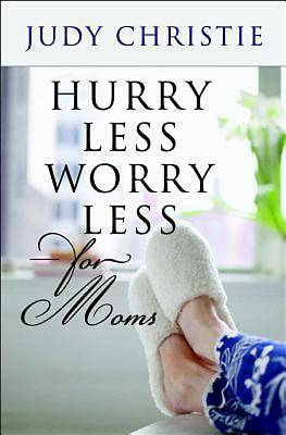 Hurry Less, Worry Less for Moms - eBook [ePub]