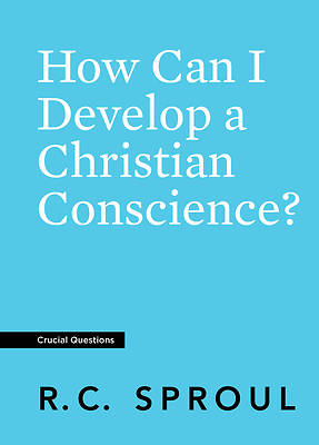 Picture of How Can I Develop a Christian Conscience?