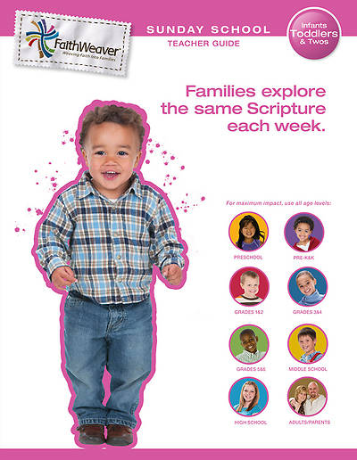 Groups Faithweaver Infant, Toddlers & Twos Teacher Guide Fall 2012