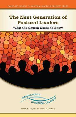 The Next Generation of Pastoral Leaders