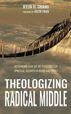 Picture of Theologizing in the Radical Middle