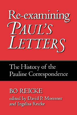 Re-Examining Pauls Letters