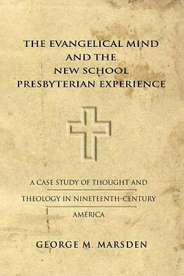 The Evangelical Mind and the New School Presbyterian Experience