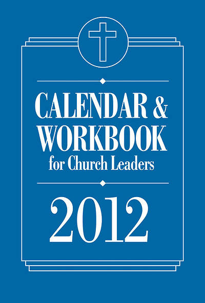 Calendar & Workbook for Church Leaders 2012