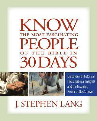 Know the Most Fascinating People of the Bible in 30 Days [Adobe Ebook]