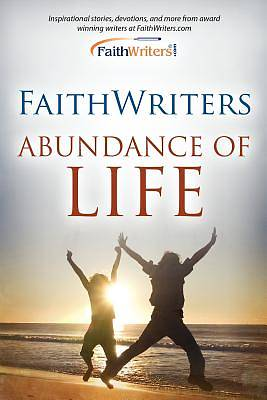 Picture of Faithwriters - Abundance of Life