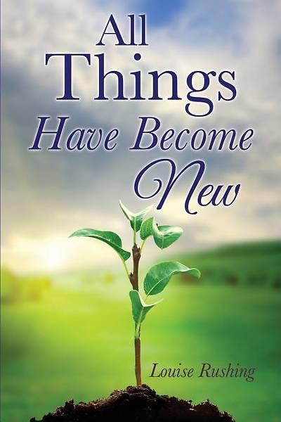 Picture of All Things Have Become New