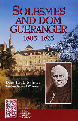 Solesmes and Dom Gueranger