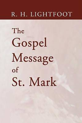 The Gospel Message of St. Mark