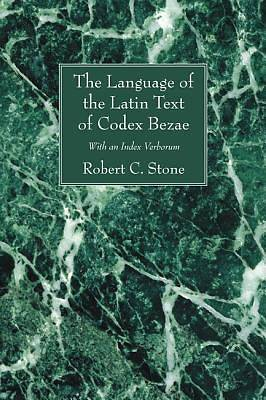 The Language of the Latin Text of Codex Bezae