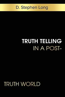 Picture of Truth Telling in a Post-Truth World