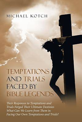 Picture of Temptations and Trials Faced by Bible Legends