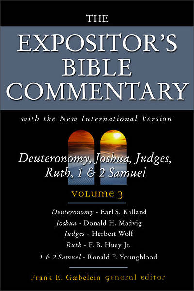 The Expositors Bible Commentary - Deuteronomy, Joshua, Judges, Ruth, 1 & 2 Samuel