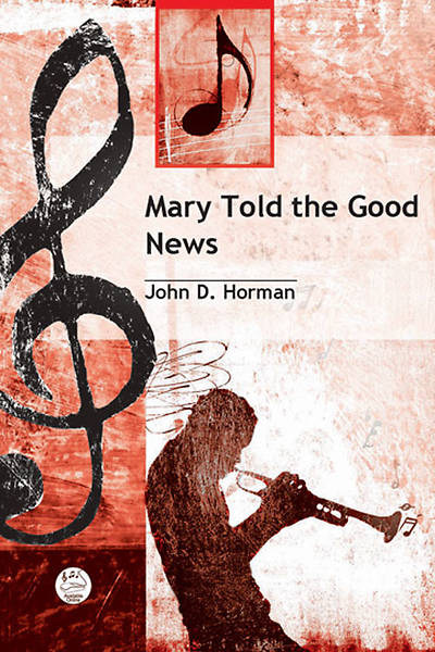 Mary Told the Good News Anthem