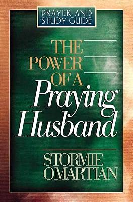 The Power of a Praying. Husband Prayer and Study Guide